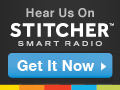 Hear Us On Stitcher SmartRadio!